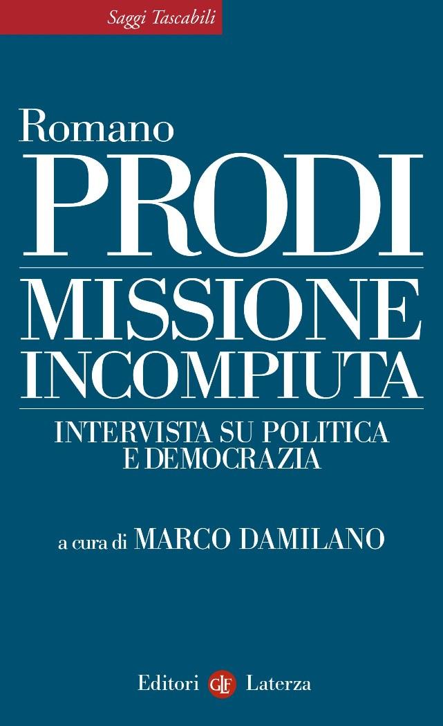 """Missione incompiuta. Intervista su politica e democrazia. """" 3a5220d4de81"""